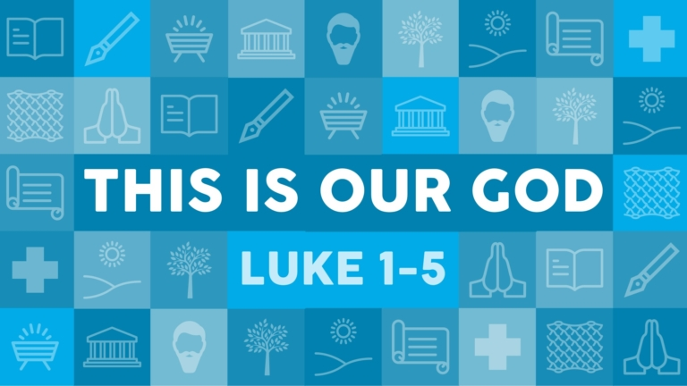 Luke 1-4: This is our God