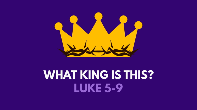 Luke 5-9: What king is this?